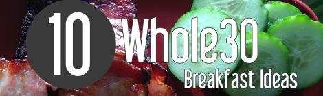 10 Whole30 Breakfast Ideas from Hunt&Gather